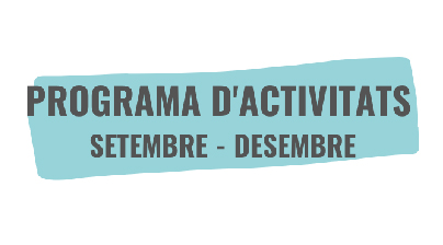 Programa d'activitats (setembre – desembre)